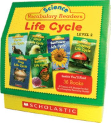 Science Vocabulary Readers Set: Life Cycles: Exciting Nonfiction Books That Build Kids' Vocabularies 9780545015974