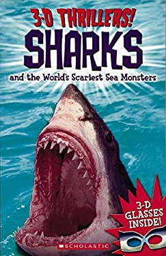 Sharks and the World's Scariest Sea Monsters [With 3-D Glasses] 9780545218498