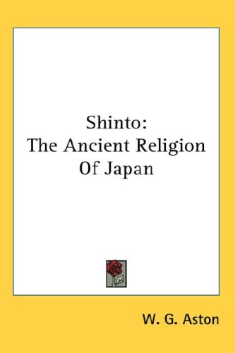 Shinto: The Ancient Religion of Japan 9780548135402