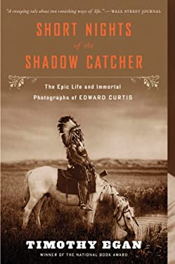 Short Nights of the Shadow Catcher: The Epic Life and Immortal Photographs of Edward Curtis as book, audiobook or ebook.