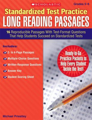 Standardized Test Practice: Long Reading Passages, Grades 5-6: 16 Reproducible Passages with Test-Format Questions That Help Students Succeed on Stand 9780545083331