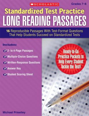 Standardized Test Practice: Long Reading Passages: Grades 7-8: 16 Reproducible Passages with Test-Format Questions That Help Students Succeed on Stand