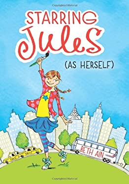 Starring Jules #1: Starring Jules (as Herself) 9780545443524