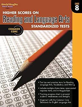 Steck Vaughn Higher Scores on Reading Standards Test 2012: Workbook Grade 8 9780547898476