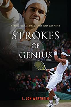 Strokes of Genius: Federer, Nadal, and the Greatest Match Ever Played 9780547232805