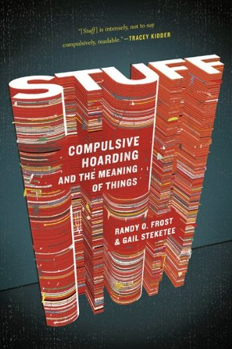Stuff: Compulsive Hoarding and the Meaning of Things 9780547422558
