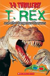 T. Rex and Other Dangerous Dinosaurs [With 3-D Glasses] 1840973