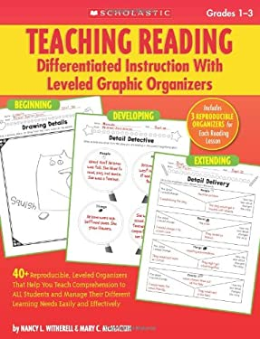 Teaching Reading, Grades 1-3: Differentiated Instruction with Leveled Graphic Organizers 9780545059022