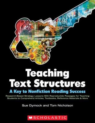 Teaching Text Structures: A Key to Nonfiction Reading Success: Research-Based Strategy Lessons with Reproducible Passages for Teaching Students to Com 9780545011037