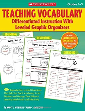 Teaching Vocabulary, Grades 1-3: Differentiated Instruction with Leveled Graphic Organizers 9780545059008