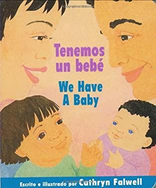 Tenemos un Bebe/We Have A Baby 9780547154046