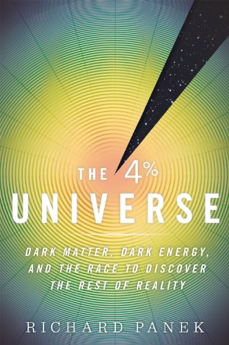 The 4 Percent Universe: Dark Matter, Dark Energy, and the Race to Discover the Rest of Reality 9780547577579