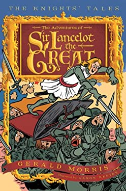 The Adventures of Sir Lancelot the Great 9780547237565