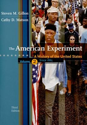 The American Experiment, Volume 2 Since 1865: A History of the United States 9780547056487