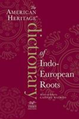 The American Heritage Dictionary of Indo-European Roots 9780547549446
