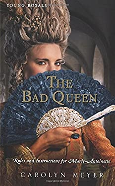 The Bad Queen: Rules and Instructions for Marie-Antoinette 9780547482491