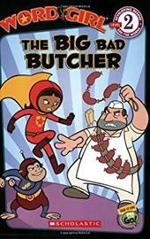 Wordgirl: The Big Bad Butcher (Level 2)