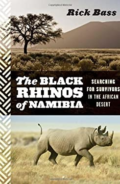 The Black Rhinos of Namibia: Searching for Survivors in the African Desert 9780547055213
