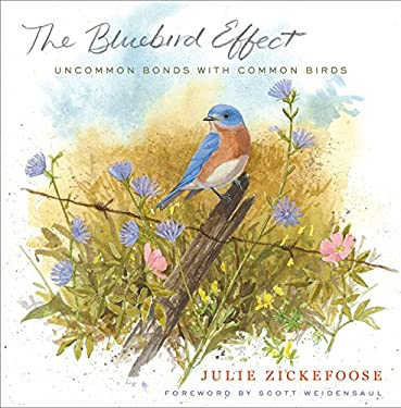 The Bluebird Effect: Uncommon Bonds with Common Birds 9780547003092