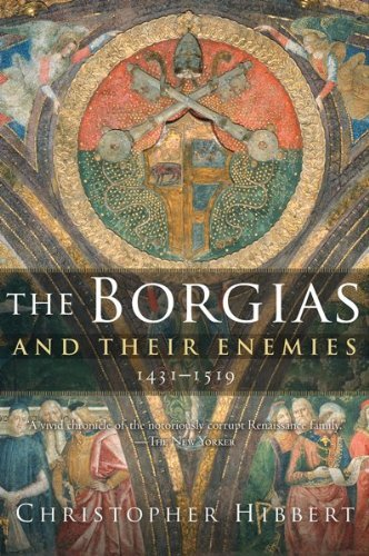 The Borgias and Their Enemies, 1431-1519 9780547247816
