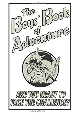 The Boys' Book of Adventure: Are You Ready to Face the Challenge? 9780545223263
