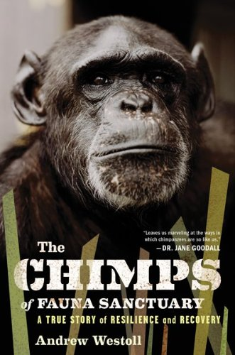 The Chimps of Fauna Sanctuary: A True Story of Resilience and Recovery 9780547327808