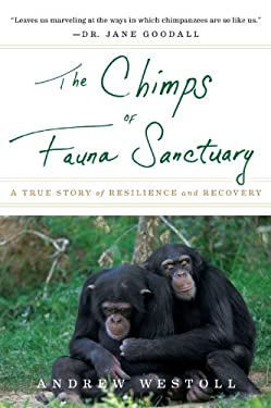 The Chimps of Fauna Sanctuary: A True Story of Resilience and Recovery 9780547737386