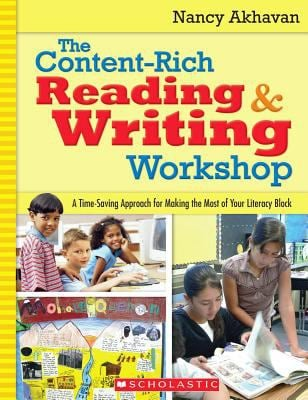 The Content-Rich Reading & Writing Workshop: A Time-Saving Approach for Making the Most of Your Literacy Block 9780545047067