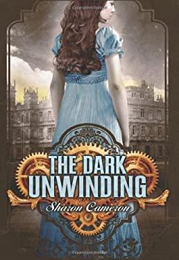 The Dark Unwinding 9780545327862