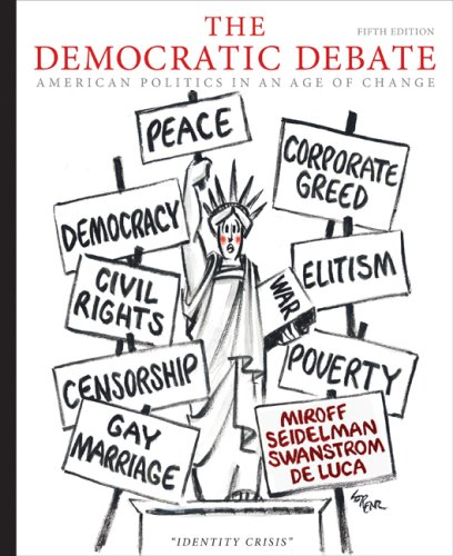 The Democratic Debate: American Politics in an Age of Change 9780547216386