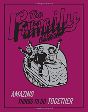 The Family Book: Amazing Things to Do Together 9780545057578