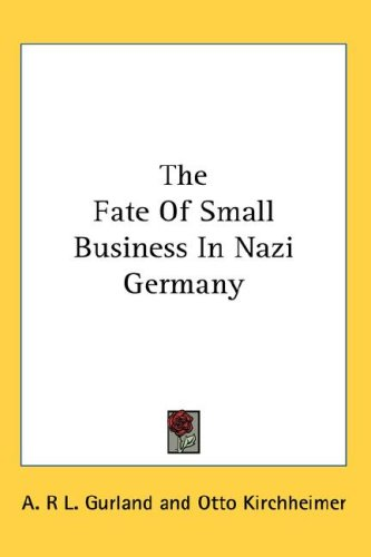 The Fate of Small Business in Nazi Germany 9780548147696