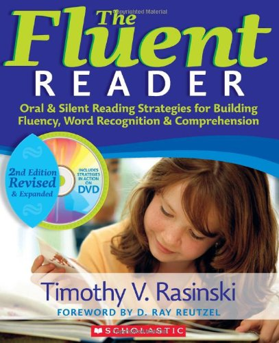 The Fluent Reader: Oral & Silent Reading Strategies for Building Fluency, Word Recognition & Comprehension [With DVD] 9780545108362
