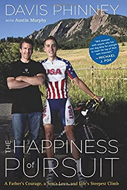 The Happiness of Pursuit: A Father's Courage, a Son's Love, and Life's Steepest Climb 9780547315935