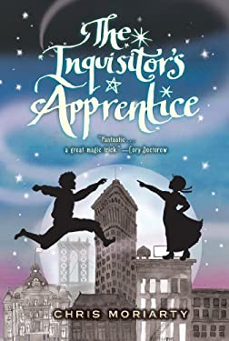 The Inquisitor's Apprentice by Chris Moriarty, Mark Edward Geyer