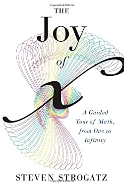 The Joy of X: A Guided Tour of Math, from One to Infinity 9780547517650