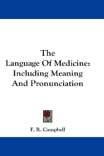 The Language of Medicine: Including Meaning and Pronunciation 9780548208786