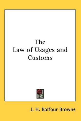 The Law of Usages and Customs 9780548035498