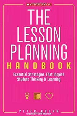 The Lesson Planning Handbook: Essential Strategies That Inspire Student Thinking & Learning 9780545087452