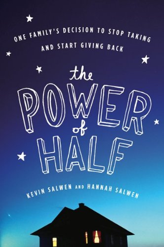The Power of Half: One Family's Decision to Stop Taking and Start Giving Back 9780547394541