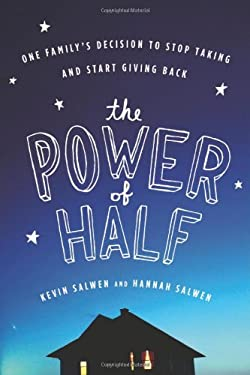 The Power of Half: One Family's Decision to Stop Taking and Start Giving Back 9780547248066