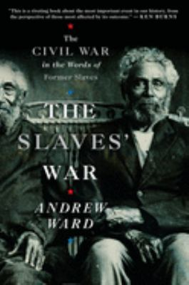 The Slaves' War: The Civil War in the Words of Former Slaves 9780547237923