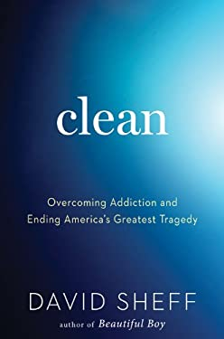 Clean: 12 New Steps to Overcoming Addiction 9780547848655