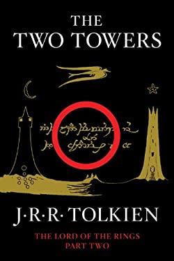 Two Towers : Being the Second Part of the Lord of the Rings