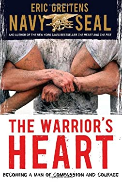 The Warrior's Heart: Becoming a Man of Compassion and Courage 9780547868523