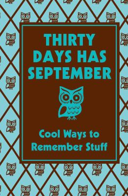 Thirty Days Has September: Cool Ways to Remember Stuff 9780545107402