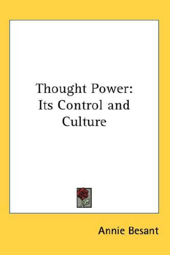 Thought Power: Its Control and Culture 9780548281413