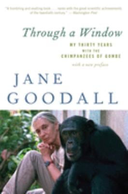 Through a Window: My Thirty Years with the Chimpanzees of Gombe 9780547336954