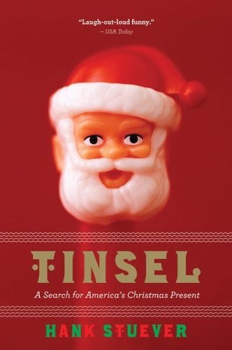 Tinsel: A Search for America's Christmas Present 9780547394565