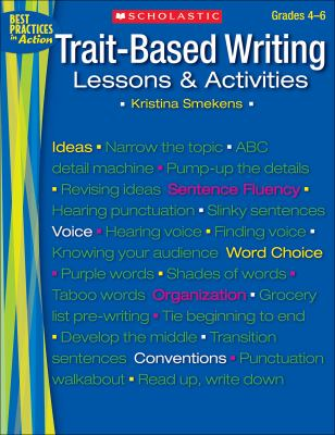 Trait-Based Writing, Grades 4-6: Lessons & Activities 9780545096591